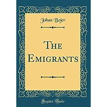 The Emigrants (Classic Reprint)
