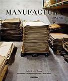 Manufactura : Since 1662