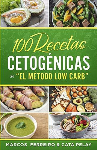 """100 Recetas Cetogénicas de """" El Método Low Carb"""": Recetas Fáciles para Perder Peso y Ganar Salud (Spanish Edition)"""
