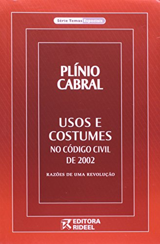 Cultura E Costumes No Brasil (Usos e Costumes no Código Civil de 2002. Razões de Uma Revolução - Série Temas Especiais (Em Portuguese do Brasil))
