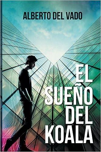 El sueño del koala (Spanish Edition): Alberto del Vado Fernández, María Pérez-Aguilera: 9788461753628: Amazon.com: Books