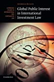 img - for Global Public Interest in International Investment Law (Cambridge Studies in International and Comparative Law) book / textbook / text book