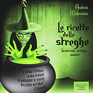 Le ricette delle streghe [The Recipes of Witches] Audiobook