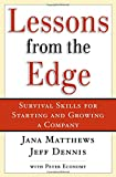 img - for Lessons from the Edge: Survival Skills for Starting and Growing a Company book / textbook / text book