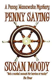 Penny Saving (The Penny Wanawake Mysteries Book 7) by [Moody, Susan]