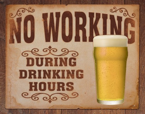 Tin Signs TSN1795-BRK No Working Drinking Hours