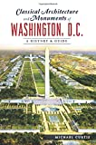 Classical Architecture and Monuments of Washington, D.C.