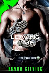 Leaving Home (Erotic Cyborg Stories Book 3)