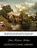 img - for The history of Grand-Pr  (4th ed.) the home of Longfellow's