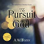 The Pursuit of God: Updated Edition | A. W. Tozer