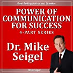 Power of Communication for Success: 4-Part Series | Mike Seigel