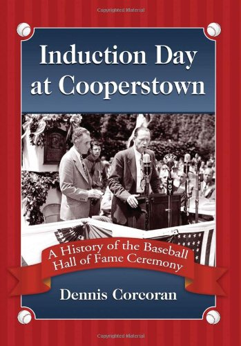 Induction Day at Cooperstown: A History of the Baseball Hall of Fame Ceremony ebook