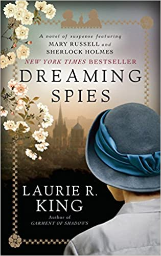 Dreaming Spies A Novel Of Suspense Featuring Mary Russell And Sherlock Holmes King Laurie R 9780345531810 Amazon Com Books