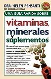 img - for Una gu a r pida de vitaminas, minerales y suplementos (Spanish Edition) by Pensanti, Helen (2005) Paperback book / textbook / text book