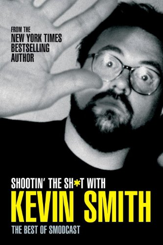 Shootin' the Sh*t With Kevin Smith: The Best of - Best Sh