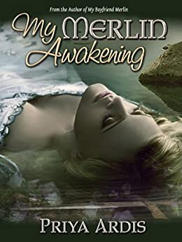 My Merlin Awakening (My Merlin Series Book 2) by [Ardis, Priya]