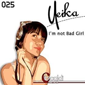 i 39 m not bad girl yeika mp3 downloads. Black Bedroom Furniture Sets. Home Design Ideas