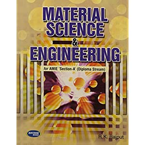 Material Science & Engineering: For A.M.I.E. Sec. 'A' Students