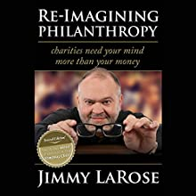 Re-Imagining Philanthropy - Second Edition Audiobook by Jimmy LaRose Narrated by Stephen James