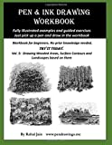 Pen and Ink Drawing Workbook Vol 5: Learn to Draw Pleasing Pen & Ink Landscapes