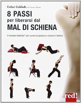 8 passi per liberarsi dal mal di schiena. Curare la postura ...