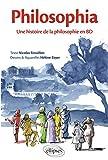Philosophia. Une histoire de la philosophie en BD