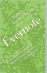 Evernote: le guide pratique: Pour les particuliers et les entreprises