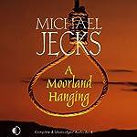 A Moorland Hanging: A Knights Templar Mystery | Michael Jecks