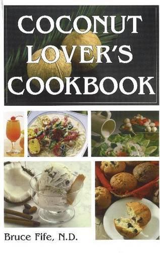 Coconut Lover's Cookbook: 4th Edition