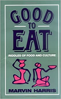 Good To Eat Riddles Of Food And Culture