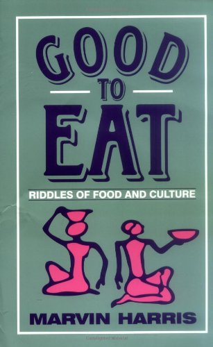 Good to Eat: Riddles of Food and Culture