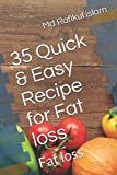35 Quick & Easy Recipe for Fat loss: Fat loss