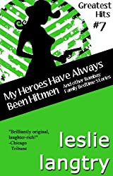 My Heroes Have Always Been Hitmen (Humorous Romantic Shorts) (Greatest Hits Mysteries Book 7)