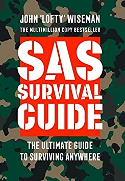 SAS Survival Guide: How to Survive in The Wild, on Land or Sea (Collins Gem) Paperback by Wiseman, John 'Lofty'