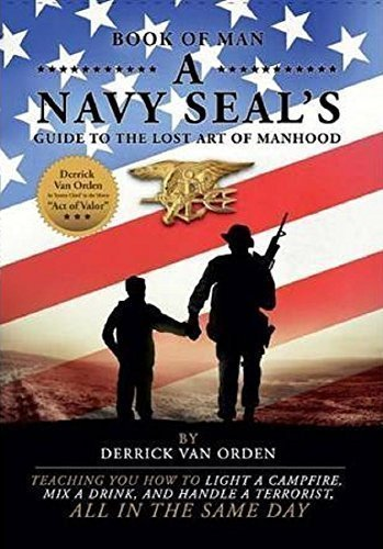 Book of Man, A Navy SEAL's Guide to the Lost Art of ()