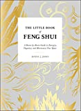 The Little Book of Feng Shui: A Room-by-Room Guide