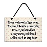 Those We Love Don't Go Away They Walk Beside Us Everyday Heaven Quote Wood Sign Home Decor Wall Plaque Wall Decorations