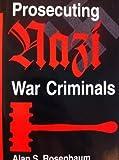 Prosecuting Nazi War Criminals, Alan S. Rosenbaum, 0813383579