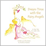 Dream Time with the Fairy Angels, Serafina Andrews, 0983495645