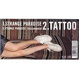 STRANGE PARADISE/TATTOO