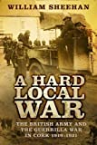 img - for A Hard Local War: The British Army and the Guerrilla War in Cork 1919-1921 book / textbook / text book