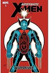 Astonishing X-Men: Weaponized (Astonishing X-Men (2004-2013) Book 11) Kindle Edition