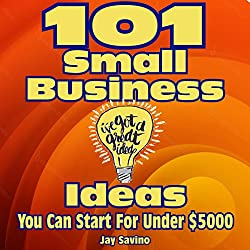 101 Small Business Ideas You Can Start for Less than $5,000
