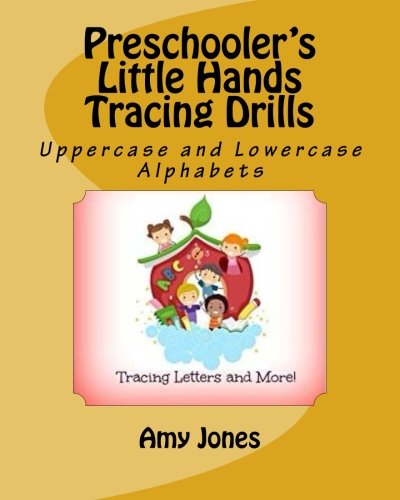 Preschooler's Little Hands Tracing Drills: Uppercase and Lowercase Alphabets (Letter and Word Tracing Series) (Volume 1) PDF