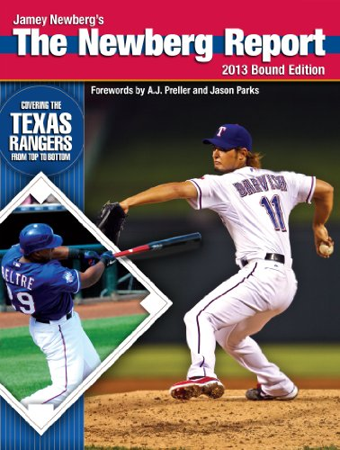 The Newberg Report: 2013 Bound Edition - Covering the Texas Rangers From Top to Bottom