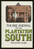 The Rise and Fall of the Plantation South, Raimondo Luraghi, 0531053962