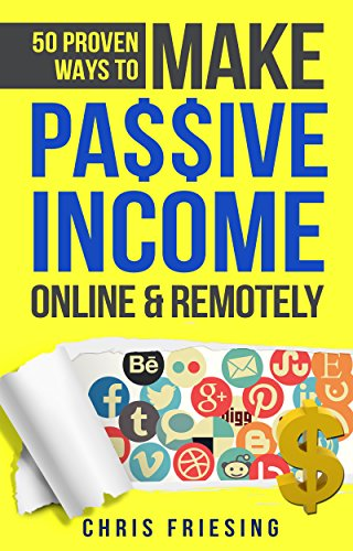 Download for free 50 Proven Ways to Make Passive Income Online & Remotely: Freelancing, Online Business, Entrepreneurship