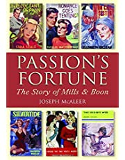 Passion's Fortune: The Story of Mills & Boon: The History of Mills & Boon