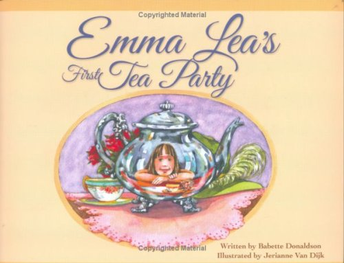 Emma Lea's First Tea Party (Emma Lea Books) - First Tea Party