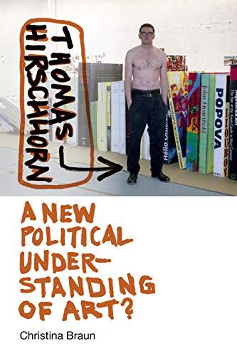Thomas Hirschhorn: A New Political Understanding of Art? (Interfaces: Studies in Visual Culture) por Christina Braun